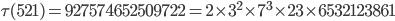 \tau(521)= 927574652509722=2\times 3^2\times 7^3\times 23 \times 6532123861