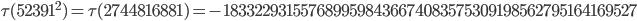 \tau(52391^2)=\tau(2744816881)= -1833229315576899598436674083575309198562795164169527