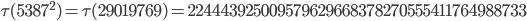 \tau(5387^2)=\tau(29019769)= 224443925009579629668378270555411764988733