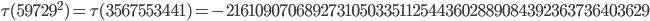 \tau(59729^2)=\tau(3567553441)= -21610907068927310503351125443602889084392363736403629