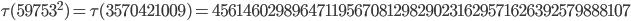 \tau(59753^2)=\tau(3570421009)= 45614602989647119567081298290231629571626392579888107
