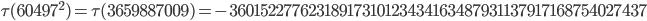 \tau(60497^2)=\tau(3659887009)= -36015227762318917310123434163487931137917168754027437