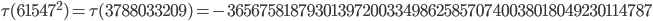 \tau(61547^2)=\tau(3788033209)= -36567581879301397200334986258570740038018049230114787