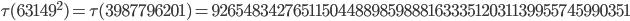 \tau(63149^2)=\tau(3987796201)= 92654834276511504488985988816333512031139955745990351