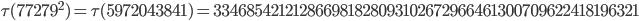 \tau(77279^2)=\tau(5972043841)= 334685421212866981828093102672966461300709622418196321