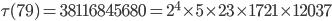 \tau(79)= 38116845680=2^4\times 5\times 23\times 1721 \times 12037
