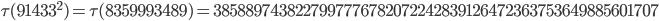 \tau(91433^2)=\tau(8359993489)= 3858897438227997776782072242839126472363753649885601707