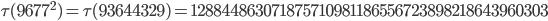 \tau(9677^2)=\tau(93644329)= 128844863071875710981186556723898218643960303