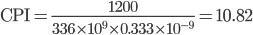 \text{CPI} = \frac{1200}{336\times 10^9\times0.333\times 10^{-9}} = 10.82