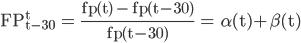 \textrm{FP_{t-30}^{t} = \frac{fp(t) - fp(t-30)}{fp(t-30)} = \alpha(t)+\beta(t)}
