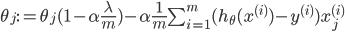 \theta_j := \theta_j(1 - \alpha\frac{\lambda}{m}) - \alpha\frac{1}{m}\sum_{i=1}^m(h_\theta(x^{(i)}) - y^{(i)})x_j^{(i)}