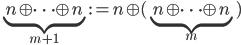 \underbrace{n\oplus \cdots \oplus n}_{m+1}:=n\oplus (\underbrace{n\oplus \cdots \oplus n}_m)