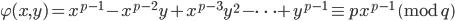 \varphi(x, y) = x^{p-1}-x^{p-2}y+x^{p-3}y^2- \cdots +y^{p-1} \equiv px^{p-1} \pmod{q}