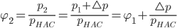 \varphi_2 = \frac{p_2}{p_{HAC}}=\frac{p_1+\bigtriangleup p}{p_{HAC}}=\varphi_1+\frac{\bigtriangleup p}{p_{HAC}}