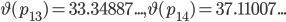 \vartheta(p_{13})=33.34887..., \vartheta(p_{14})=37.11007...