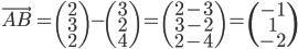 \vec{AB} = \begin{pmatrix} 2 \\ 3 \\ 2 \end{pmatrix} -\begin{pmatrix} 3 \\ 2 \\ 4 \end{pmatrix} = \begin{pmatrix}2- 3 \\ 3-2 \\ 2-4 \end{pmatrix} = \begin{pmatrix} -1 \\ 1 \\ -2 \end{pmatrix}