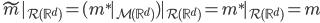 \widetilde{m}|_{\mathcal{R}(\mathbb{R}^{d})}=(m^{*}|_{\mathcal{M}(\mathbb{R}^{d})})|_{\mathcal{R}(\mathbb{R}^{d})}=m^{*}|_{\mathcal{R}(\mathbb{R}^{d})}=m