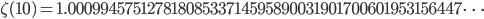 \zeta(10)=1.00099457512781808533714595890031901700601953156447\dots
