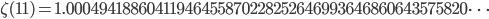 \zeta(11)=1.00049418860411946455870228252646993646860643575820\dots