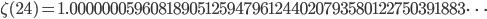\zeta(24)=1.00000005960818905125947961244020793580122750391883\dots