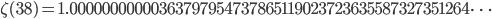 \zeta(38)=1.00000000000363797954737865119023723635587327351264\dots