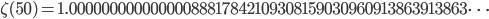 \zeta(50)=1.00000000000000088817842109308159030960913863913863\dots
