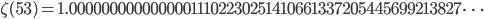 \zeta(53)=1.00000000000000011102230251410661337205445699213827\dots