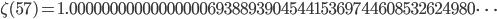\zeta(57)=1.00000000000000000693889390454415369744608532624980\dots