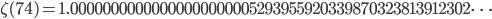 \zeta(74)=1.00000000000000000000005293955920339870323813912302\dots
