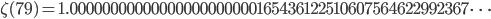 \zeta(79)=1.00000000000000000000000165436122510607564622992367\dots