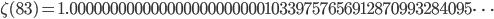 \zeta(83)=1.00000000000000000000000010339757656912870993284095\dots