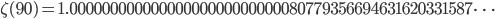 \zeta(90)=1.00000000000000000000000000080779356694631620331587\dots