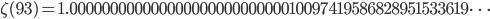 \zeta(93)=1.00000000000000000000000000010097419586828951533619\dots