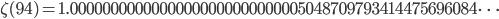 \zeta(94)=1.00000000000000000000000000005048709793414475696084\dots