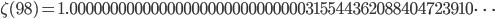 \zeta(98)=1.00000000000000000000000000000315544362088404723910\dots