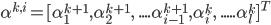\alpha^{k,i}=[\alpha_{1}^{k+1},\alpha_{2}^{k+1},\quad....\alpha_{i-1}^{k+1},\alpha_{i}^{k},\quad.....\alpha_{l}^{k}]^T