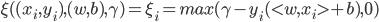 \xi((x_i,y_i),(w,b),\gamma)=\xi_i=max(\gamma-y_i(<w,x_i>+b),0)