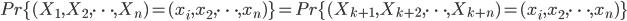 {  Pr\{(X_1,X_2,\dots,X_n) = (x_i,x_2,\dots,x_n)\} = Pr\{(X_{k+1},X_{k+2},\dots,X_{k+n}) = (x_i,x_2,\dots,x_n)\} }