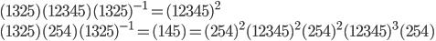 { (1325)(12345)(1325)^{-1}=(12345)^2\\ (1325)(254)(1325)^{-1}=(145)=(254)^2(12345)^2(254)^2(12345)^3(254) }