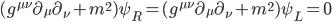 { (g^{\mu\nu}\partial_{\mu}\partial_{\nu} +m^2)\psi_R=(g^{\mu\nu}\partial_{\mu}\partial_{\nu} +m^2)\psi_L=0 }