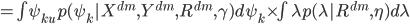 { = \int \psi_{ku} p(\psi_k | X^{dm}, Y^{dm}, R^{dm}, \gamma)d\psi_k \times \int \lambda p(\lambda|R^{dm},\eta) d\lambda }