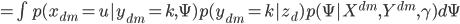 { = \int p(x_{dm}=u|y_{dm}=k, \Psi)p(y_{dm} = k|z_d)p(\Psi |X^{dm}, Y^{dm}, \gamma) d\Psi }