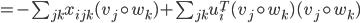 { = - \sum_{jk} x_{ijk}(v_{j} \circ w_{k})  + \sum_{jk}u_{i}^{T}(v_{j} \circ w_{k})(v_{j} \circ w_{k}) }