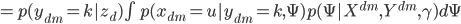 { = p(y_{dm} = k|z_d) \int p(x_{dm}=u|y_{dm}=k, \Psi)p(\Psi |X^{dm}, Y^{dm}, \gamma) d\Psi }