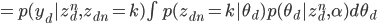 { = p(y_d|z^n_d, z_{dn}=k) \int p(z_{dn} = k | \theta_d)p(\theta_d|z^n_d, \alpha) d \theta_d }