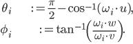 { \begin{align} \theta_i &:= \frac \pi 2 - \cos^{-1} (\omega_i \cdot u), \\ \phi_i &:= \tan^{-1} \left(\frac{\omega_i \cdot w}{\omega_i \cdot v}\right). \\ \end{align} }