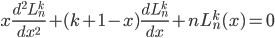 { \begin{align} x\frac{d^2L_n^k}{dx^2}+(k+1-x)\frac{dL_n^k}{dx}+nL_n^k(x)=0 \end{align} }