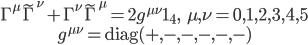 { \begin{gather} \Gamma^\mu\tilde{\Gamma}^\nu+\Gamma^\nu\tilde{\Gamma}^\mu=2g^{\mu\nu}{\bf 1}_4,\ \ \ \mu,\nu=0,1,2,3,4,5\\ g^{\mu\nu}={\rm diag}(+,-,-,-,-,-) \end{gather} }