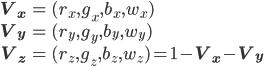 { \displaystyle  \begin{eqnarray} \bf{V_x} &=& (r_x, g_x, b_x, w_x) \\ \bf{V_y} &=& (r_y, g_y, b_y, w_y) \\ \bf{V_z} &=& (r_z, g_z, b_z, w_z) = 1 - \bf{V_x} - \bf{V_y} \end{eqnarray} }