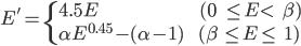 { \displaystyle  \begin{equation} E'= \begin{cases} 4.5E && (0 &\leq E <& \beta) \\ \alpha E^{0.45}-(\alpha -1) && (\beta &\leq E \leq& 1) \end{cases} \end{equation}  }